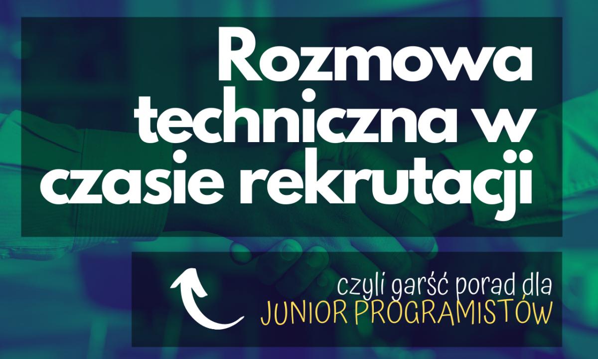 Garść porad rozmowa techniczna Junior Programista