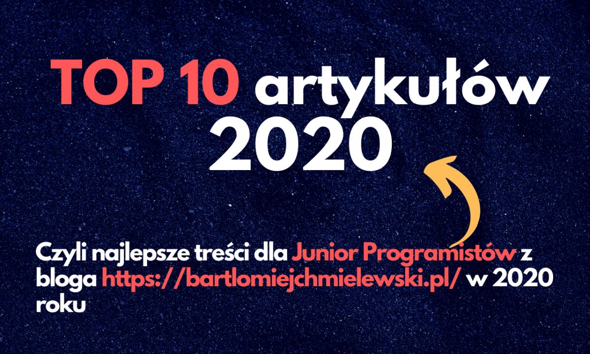 Najlepsze TOP 10 artykułów na blogu w 2020 roku