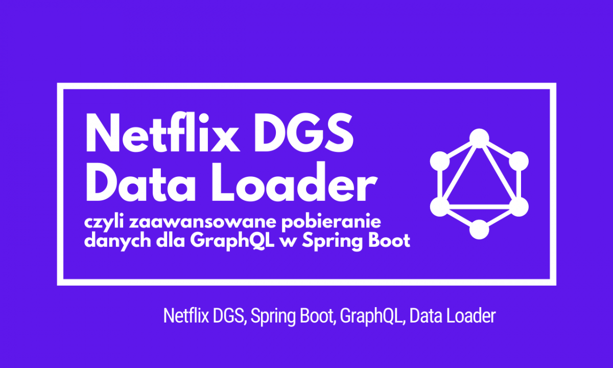 Mechanizm Data Loader w Netflix DGS